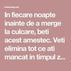 In fiecare noapte inainte de a merge la culcare, beti acest amestec. Veti elimina tot ce ati mancat in timpul zilei, deoarece topeste grasimea in 8 ore – BEwoman.net Bariatric Recipes, Diet Recipes, How To Get Rid, Good To Know, Fitness Inspiration, Natural Remedies, The Cure, Health Care, Lose Weight