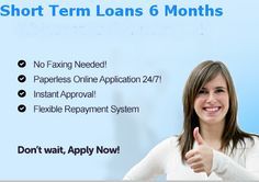Short term loans 6 month can be applied through online application