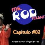 """Mr. ROD Telehit"" – Capitulo #02  http://estamosdelachingada.com/mr-rod-telehit-capitulo-02/"