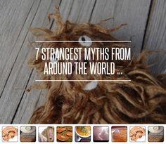7 #Strangest Myths from around the World ... - #Lifestyle