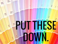 Put down the paintbrush!  How to avoid the biggest decorating mistake!