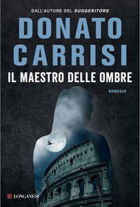 Il maestro delle ombre - Donato Carrisi - 11 recensioni su Anobii
