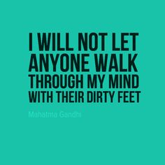 """All-purpose Card """"I will not let anyone walk through my mind with their dirty feet"""" by Mahatma Gandhi #177 - Behappy.me"""
