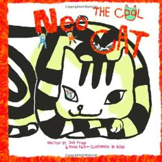 Neo the Cool Cat by Minha Park,http://www.amazon.com/dp/098980951X/ref=cm_sw_r_pi_dp_LsgCtb0G4A327EAC