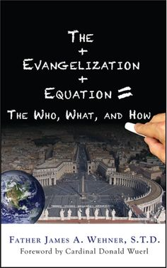 The Evangelization Equation: The Who, What, and How  #book  $11.95 #catholic