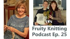 Episode 25 - Japanese Knitting and a little EYF