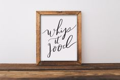 Fine art print, whip it good, quote, hand lettered, lettering, calligraphy, kitchen, home, funny, foodie, baking, bbq, cook, cooking, gift, 8x10. Hand lettered on fine art paper. 8x10. Frame/mat/accessories/any other items in picture not included. Listing is for the print only.