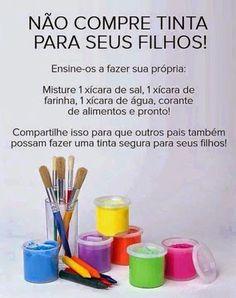 Uma boa dica para os pais fazerem em casa para seus filhos. Tinta caseira e muito mais saudável para as crianças brincarem. Fonte: Google   ...