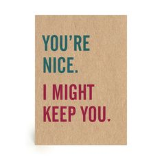 You're Nice - Handmade Greetings Card - Free UK Delivery - Valentine, by Dig the Earth on Folksy, £3.00