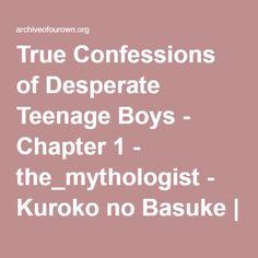 True Confessions of Desperate Teenage Boys - Chapter 1 - the_mythologist - Kuroko no Basuke True Confessions, Kuroko's Basketball, Kuroko No Basket, Happy Endings, Parties, Romantic, Boys, Fiestas, Baby Boys