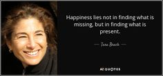 """Discover Tara Brach famous and rare quotes. Share Tara Brach quotations about heart, feelings and compassion. """"Happiness lies not in finding what is missing. Acceptance Quotes, Radical Acceptance, What Is Mindfulness, Mindfulness Meditation, Jon Kabat Zinn, What Is Miss, Tough Day, Self Compassion, Emotional Healing"""
