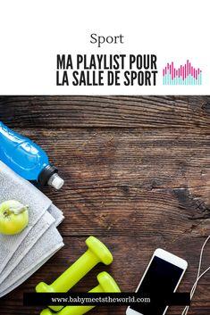 Ma playlist pour la salle de sport | Sport – Babymeetstheworld - Blog maman - Blog Voyages Gym, Travel