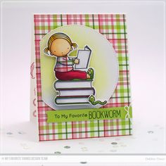 Card by Debbie Olson  (120316)  [My Favorite Things (dies) Die-namics Blueprints 15, Blueprints 27, Inside & Out Stitched Circle STAX, PI Bookworm; (stamps) Pure Innocence Bookworm]