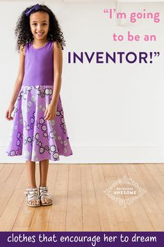 Girls dream big. Their clothes should reflect all the things they want to be - including inventors and engineers!  Princess Awesome makes dresses for girls who love to twirl - and tinker with big ideas!