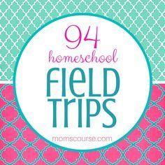 94 Homeschool Field Trip Ideas from A-Z