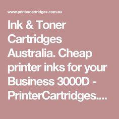 Ink & Toner Cartridges Australia. Cheap printer inks for your Business 3000D - PrinterCartridges.com.au