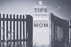 5 Parenting Tips from the World's Richest Mom