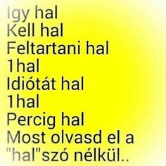 Az angol car-es verzió sokkal jobban tetszett Funny Images, Funny Photos, Bad Memes, Everything Funny, Lol So True, Jokes Quotes, Just Kidding, Funny Pins, Just For Laughs