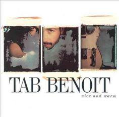Tab Benoit - Nice and Warm