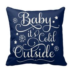Baby It's Cold Outside | Holiday Throw Pillow with custom (navy blue shown) background color