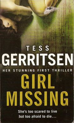 Girl Missing by Tess Gerritsen is a book that the author considers a bridge between her romance novels and her thrillers.