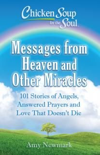Read Amy Newmark's book Chicken Soup for the Soul: Messages from Heaven and Other Miracles: 101 Stories of Angels, Answered Prayers, and Love That Doesn't Die. Published on by Chicken Soup for the Soul. Writing A Eulogy, Miracles From Heaven, Messages From Heaven, Miracles Do Happen, Earth Book, Soup For The Soul, Miracle Prayer, Perfect Strangers, Answered Prayers