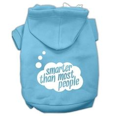 Smarter then Most People Screen Printed Dog Pet Hoodies Baby Blue Size Sm (10)