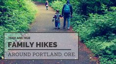 Tried and True Family Hikes around Portland