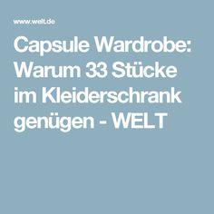 Capsule Wardrobe: Warum 33 Stücke im Kleiderschrank genügen - WELT