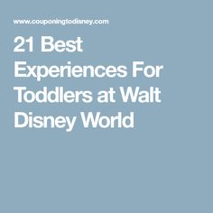 21 Best Experiences For Toddlers at Walt Disney World