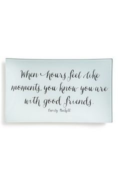 "Free shipping and returns on Ben's Garden 'Hours Like Moments' Trinket Tray at Nordstrom.com. A handcrafted bent-glass tray is découpaged with a charming quote from Emily Beckett that reads, ""When hours feel like moments, you know you are with good friends."""