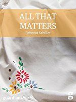 All That Matters (Guardian Shorts)