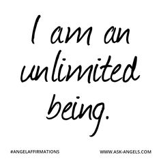 """""""I am an unlimited being."""" #angelaffirmations"""
