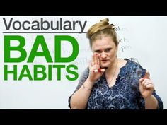 http://www.engvid.com/ Do you bite your nails? That's a bad habit! Watch this lesson to learn vocabulary and expressions to talk about bad habits in English. Then take the quiz:  http://www.engvid.com/bad-habits/