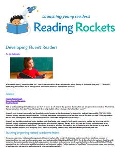 This article from Reading Rockets provides information on how to help students become fluent readers. It presented background information on how to maintain reading fluency for students making adequate progress and more importantly, it explained an intervention strategy for improving struggling readers' fluency. This is an area I know little about, so this article provided me with some understanding of an effective fluency intervention.