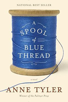 A Spool of Blue Thread: A novel by Anne Tyler http://www.amazon.com/dp/1101874279/ref=cm_sw_r_pi_dp_3WCzwb0BPHP0D