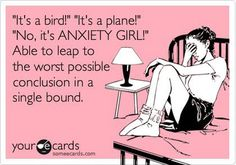 Anxiety girl .. that's me