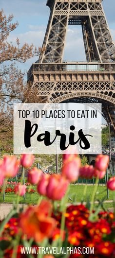 France is the land of everything that's delicious: delicate macarons, Bordeaux wines, camembert cheese, fois gras, and the list goes on... When visiting the French capital (and one of the top food capitals of the world), you're in for the culinary experience of a lifetime --- but only if you know where to go!