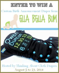 Read the review and enter to win an Ella Bella Bum Custom Birth Announcement cloth diaper from Thinking About Cloth Diapers.  Open to US and Canada, ends August 23, 2014.