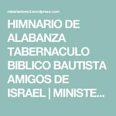 HIMNARIO DE ALABANZA TABERNACULO BIBLICO BAUTISTA AMIGOS DE ISRAEL | MINISTERIO ESPÍRITU SANTO DE DIOS
