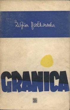 Granica, Zofia Nałkowska, Czytelnik, 1961, http://www.antykwariat.nepo.pl/granica-zofia-nalkowska-p-994.html