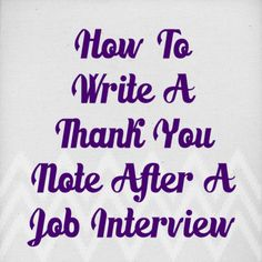 """Thank You"" notes: Post Job Interview Job Interview Tips, Interview Questions, Job Interviews, Interview Techniques, Job Career, Career Advice, Organize Life, Cv Curriculum Vitae, Just In Case"