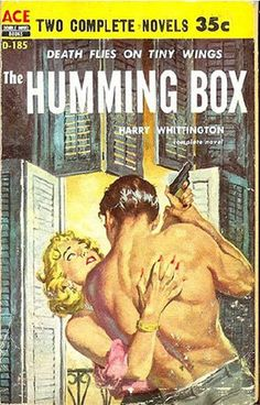 """""""The Humming Box"""" by Harry Whittington (Ace, """"Build My Gallows High"""" by Geoffrey Homes cover by Harry Barton """" Book Cover Art, Book Art, Book Covers, Hard Boiled Detective, Pulp Fiction Book, Fiction Novels, Ace Books, Pulp Magazine, Vintage Comics"""