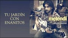 Melendi - Tu jardín con enanitos, via YouTube.