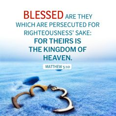 "8 beatitudes: ""Blessed are they which are persecuted for righteousness'' sake: for theirs is the kingdom of heaven. Bible Verse For Today, Bible For Kids, Bible Verses, Bible Bible, Bible Notes, Scriptures, Bible Quotes Images, Biblical Quotes, Jesus Quotes"