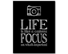 A personal favorite from my Etsy shop https://www.etsy.com/listing/254321978/life-is-like-a-camera-inspirational