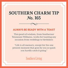 Secrets to Southern Charm   Tip #165: Always be ready with a toast   SouthernLiving.com