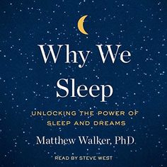"Another must-listen from my #AudibleApp: ""Why We Sleep"" by Matthew Walker, narrated by Steve West."