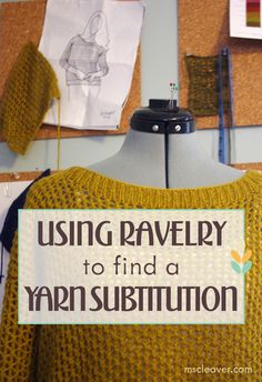 Using Ravelry to find a Yarn Substitution    Knitting Tips   Knitting Tricks   Yarn Substitution   Tutorial