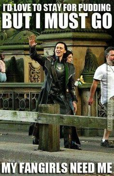 Loki ~ My Fangirls Need Me